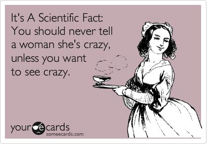 True.: Ain T, Crazy Women, Amenities, Ahaha, Poker Chips, Absolutely, Ecards, Scientific Facts, Good Advice