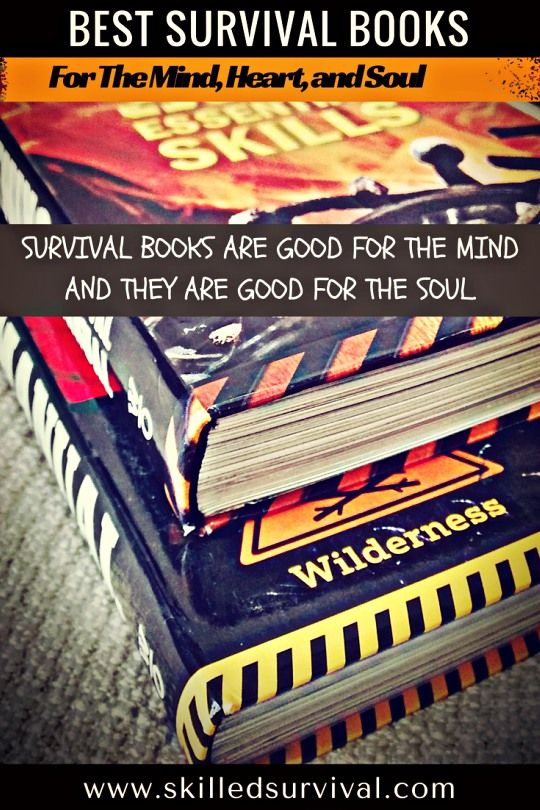 15 Best Survival Books For The Mind Heart and Soul - #survival #prepper