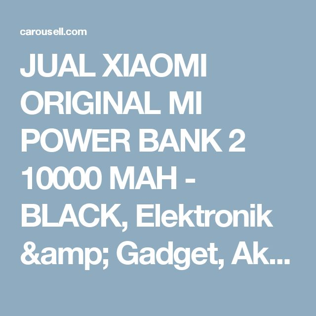 JUAL XIAOMI ORIGINAL MI POWER BANK 2 10000 MAH - BLACK, Elektronik & Gadget, Aksesoris Tablet & Handphone di Carousell