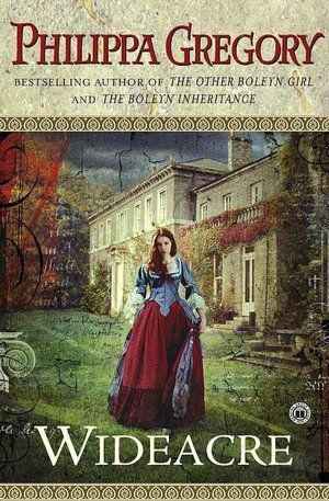 The Wideacre Trilogy got me hooked on Philippa Gregory....my favorite historical fiction novelist