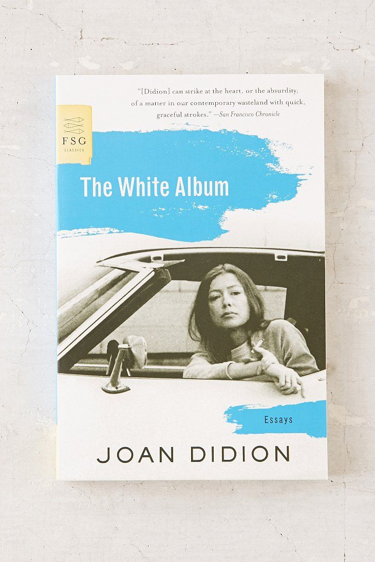 joan didion essays list The first biography of joan didion falls far short of a definitive portrait of  this is  the opening line of the titular essay in her 1979 collection, the.