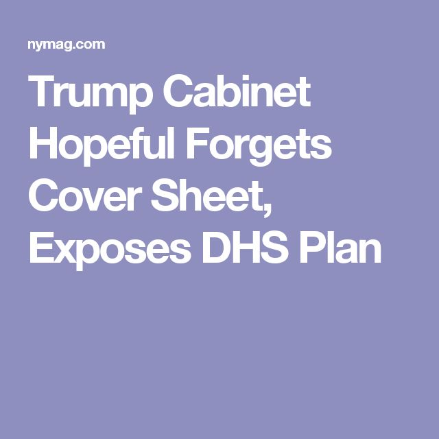 Trump Cabinet Hopeful Forgets Cover Sheet, Exposes DHS Plan