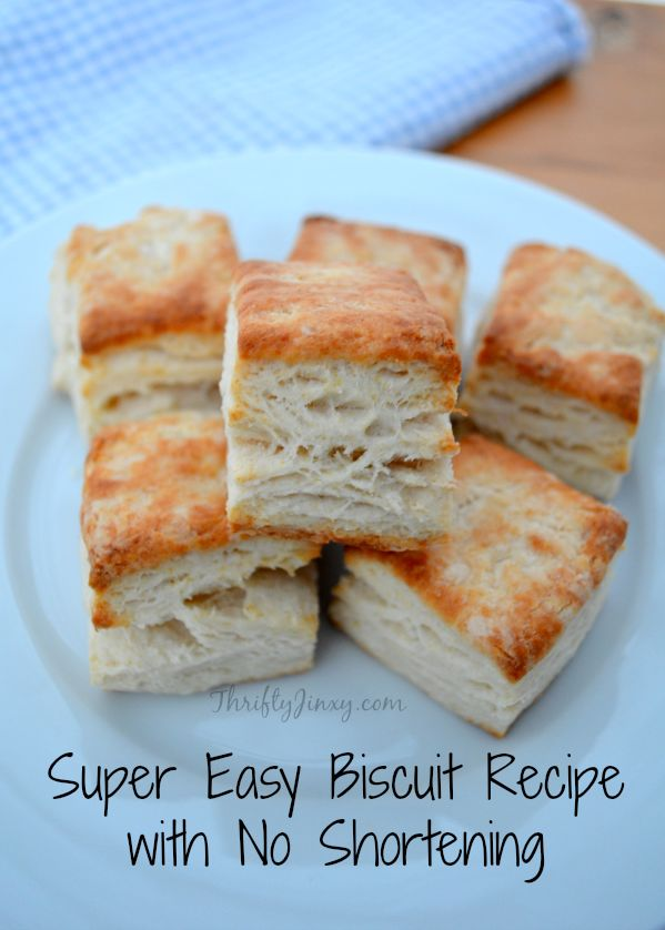 Super Easy Biscuit Recipe with No Shortening - Thrifty Jinxy