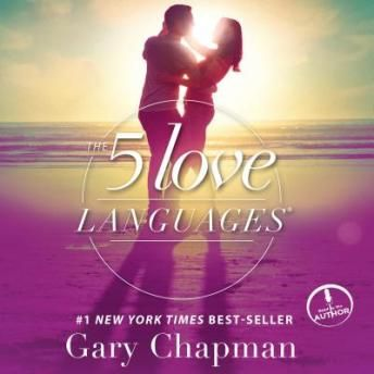 Five Love Languages: The Secret to Love that Lasts, Gary Chapman