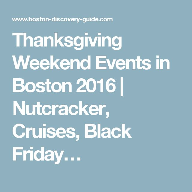 Thanksgiving Weekend Events in Boston 2016 | Nutcracker, Cruises, Black Friday…