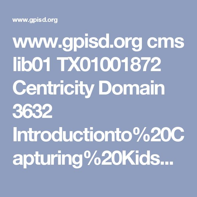 www.gpisd.org cms lib01 TX01001872 Centricity Domain 3632 Introductionto%20Capturing%20KidsHearts.pptx
