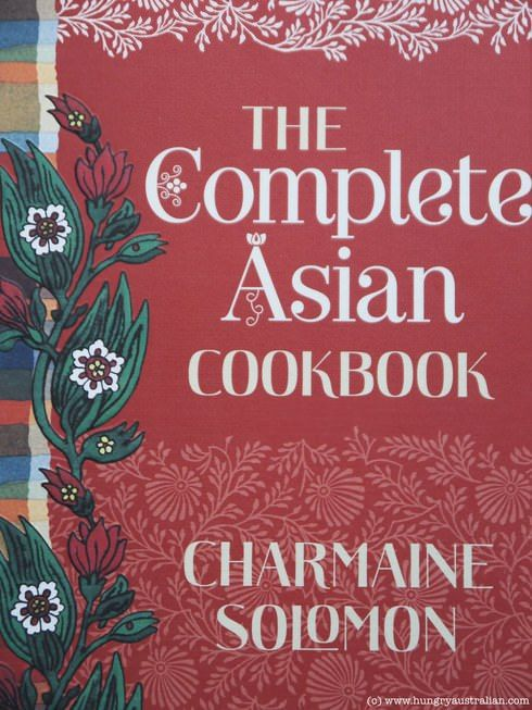 Charmaine Solomon's The Complete Asian Cookbook (The Hungry Australian)