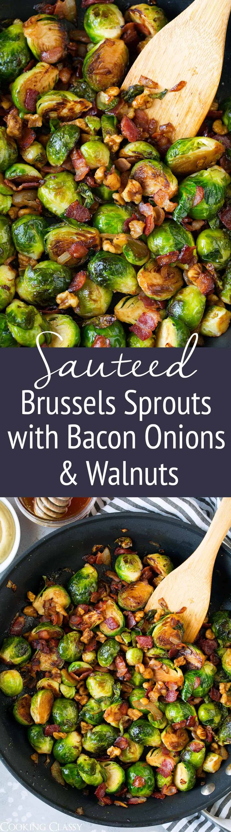 Sauteed Brussels Sprouts with Bacon Onions and Walnuts - These brussels sprouts will likely become a go-to side dish in your rotation! They're perfectly delicious and easy to make. Plus they have such a great flavor combination! via @cookingclassy