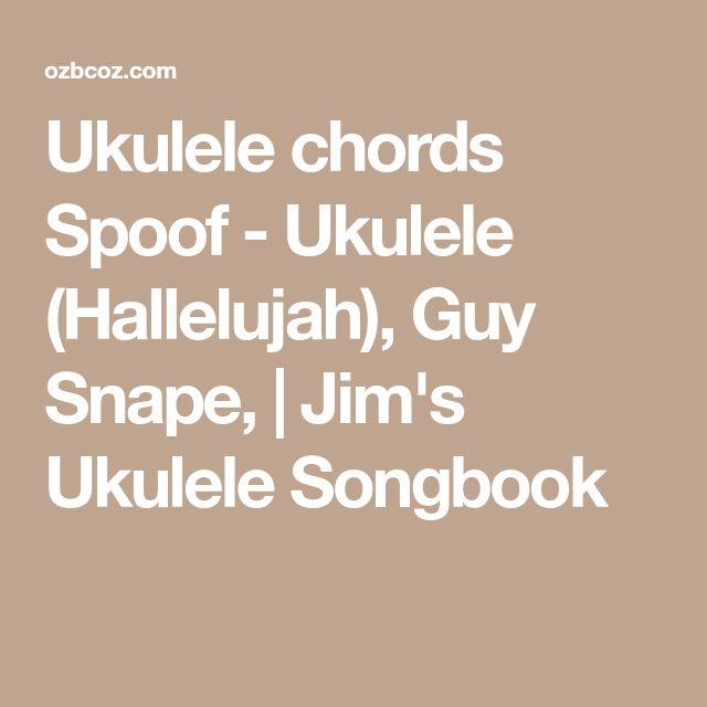 Ukulele chords Spoof - Ukulele (Hallelujah), Guy Snape,   Jim's Ukulele Songbook