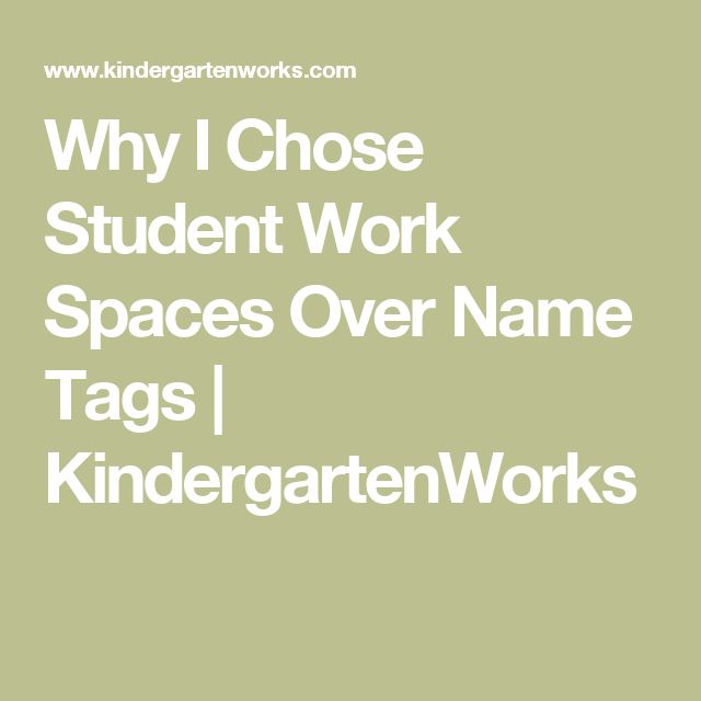Why I Chose Student Work Spaces Over Name Tags | KindergartenWorks