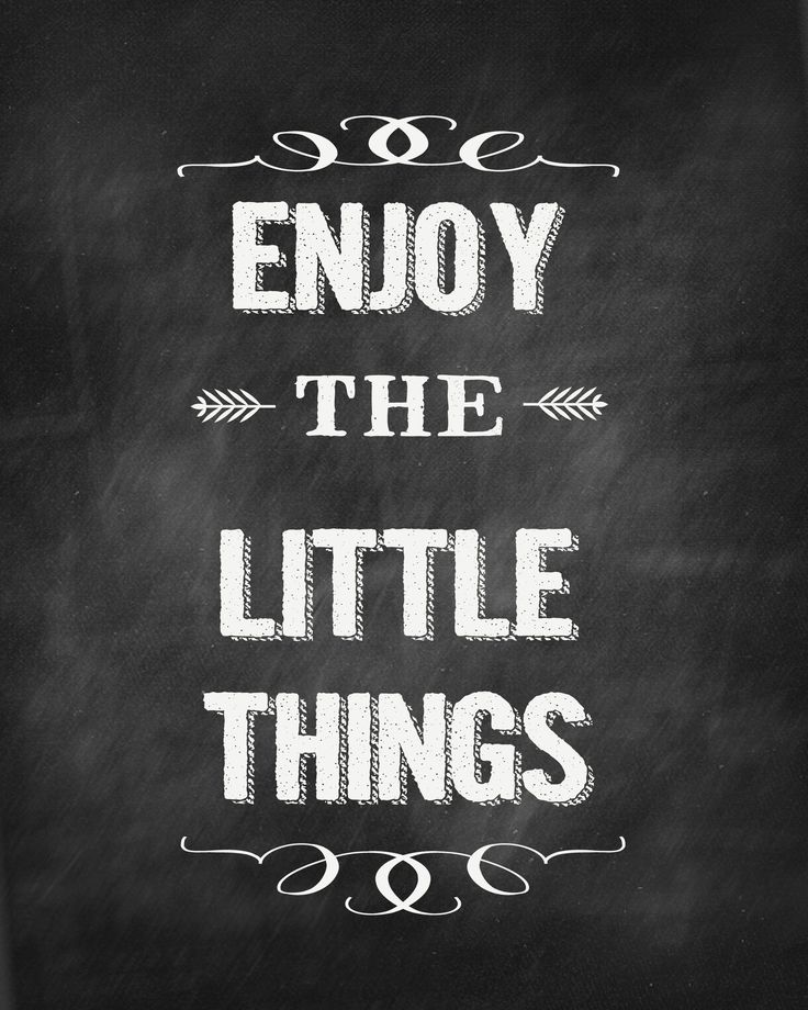 #chalkboard quote | enjoy the little things