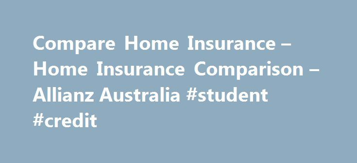 Compare Home Insurance – Home Insurance Comparison – Allianz Australia #student #credit http://insurance.remmont.com/compare-home-insurance-home-insurance-comparison-allianz-australia-student-credit/  #compare home insurance # Compare Home Insurance Save up to 10% when you buy a new policy online* Home Insurance product comparison chart Product Disclosure Statement Key Facts Sheet Conditions apply Any online discounts offered are applied to our standard rates (excluding optional covers) and…