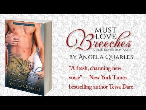 Must Love Breeches (Book Trailer)--a time travel romance by Angela Quarles