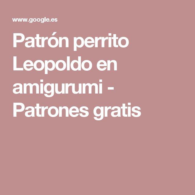 Patrón perrito Leopoldo en amigurumi - Patrones gratis