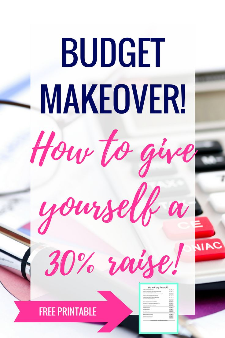 Budget Makeover!  How to give yourself a 30% raise! Budget Tips | Monthly Budget | Budget Money | Grocery Budget | Budget Worksheet | Budget Printables | Budget for Beginners | Budget Meals | Budget Binder | Living on a Budget | Saving Money Tips | Saving Money Ideas | Saving Money on Groceries | Saving Money Plan | Frugal Living | How to Save Money | Budgeting | Money Saving Tricks | Money Saving Ideas | Budget Ideas