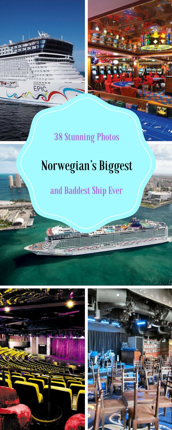 See the Norwegian Epic which is Norwegian's biggest cruise ship