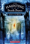 City Of The Dead (The Haunting Of Derek Stone)Derek Stones, Ghosts Roads, Cities, Stones Series, Book, Tony Abbott, Dead Bi Tony, Kids, Haunted