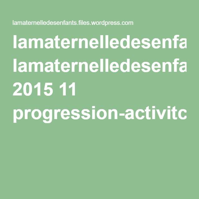 lamaternelledesenfants.files.wordpress.com 2015 11 progression-activitc3a9s-pratiques2.pdf