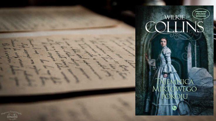 #review http://magicznyswiatksiazki.pl/tajemnica-mirtowego-pokoju-wilkie-collins/