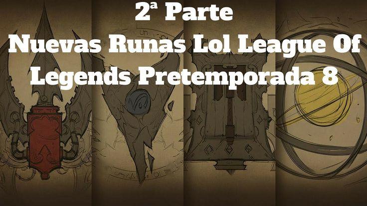 nuevas runas lol league of legends pretemporada 8 2ª parte