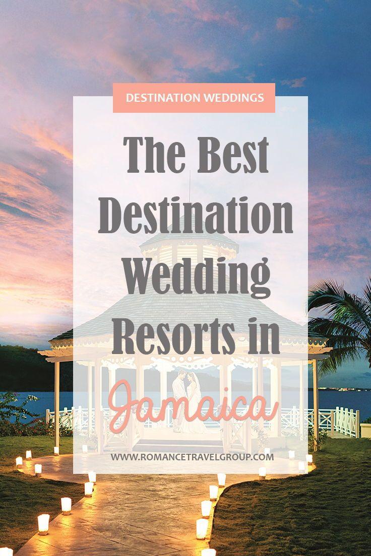 The Best Destination Wedding Resorts In Jamaica Destination Wedding Resort Resort Wedding Destination Wedding Jamaica