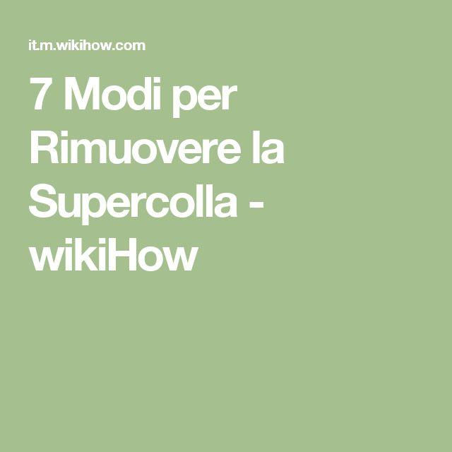 7 Modi per Rimuovere la Supercolla - wikiHow