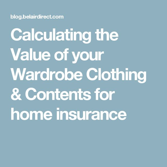 Calculating the Value of your Wardrobe Clothing & Contents for home insurance