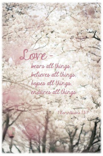 1 Corinthians 13:7 Christian faith Bible verse.  Spiritual inspiration.    #christian quotes/ #bible verse #faithlauncher