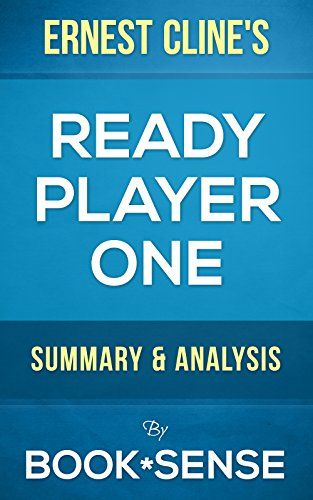 Ready Player One: by Ernest Cline | Summary & Analysis