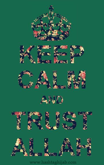 Keep Calm And Trust Allah | © www.hashtaghijab.com