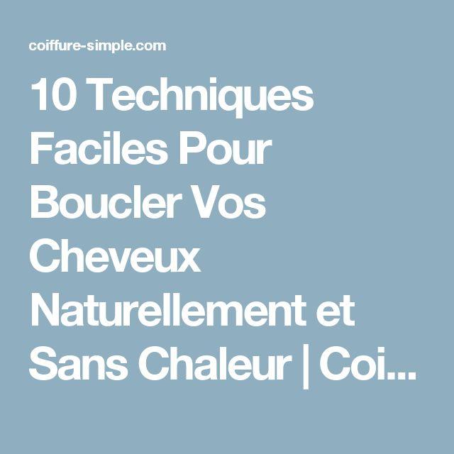 10 Techniques Faciles Pour Boucler Vos Cheveux Naturellement et Sans Chaleur   Coiffure simple et facile