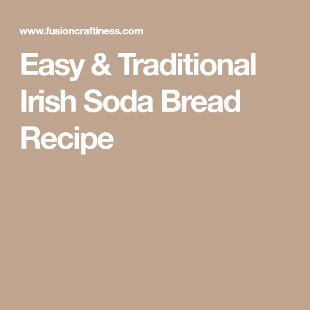 Easy & Traditional Irish Soda Bread Recipe