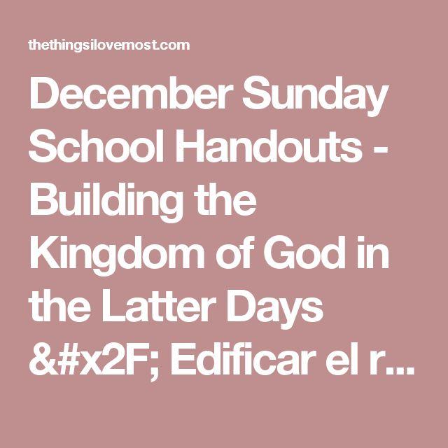 December Sunday School Handouts - Building the Kingdom of God in the Latter Days / Edificar el reino de Dios en los últimos días - The Things I Love Most
