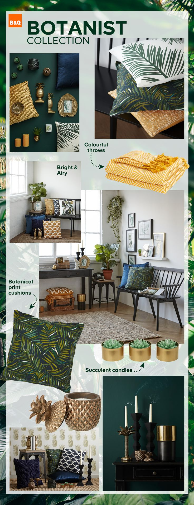 Introducing our NEW Botanist decor collection - Bring the outside in and be at home with nature this spring. House plants, palm leaf prints and bold, rich tones are the must haves for embracing the new botanical trend this season.