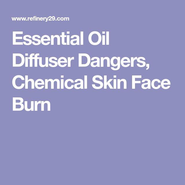 Essential Oil Diffuser Dangers, Chemical Skin Face Burn