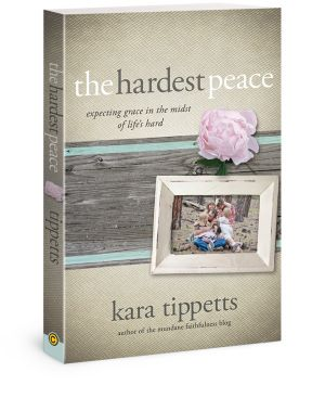 The-Hardest-Peace-By-Kara-Tippets
