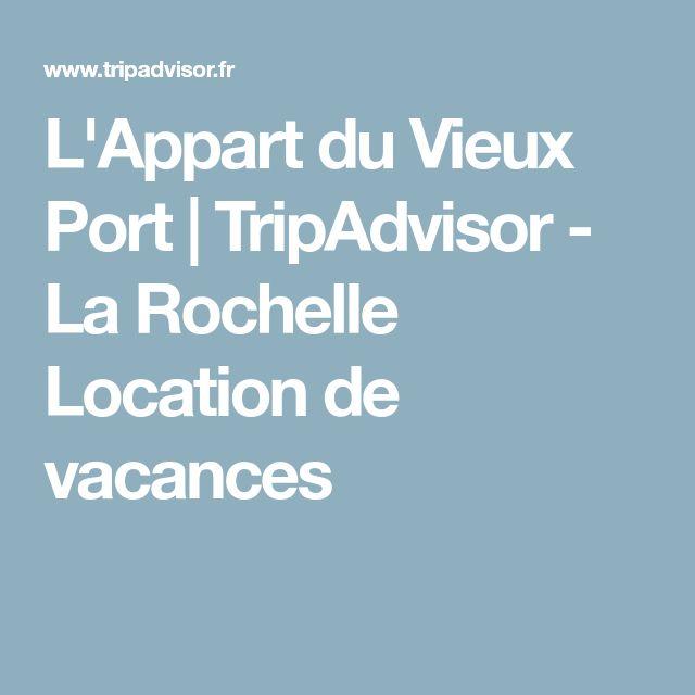L'Appart du Vieux Port | TripAdvisor - La Rochelle Location de vacances