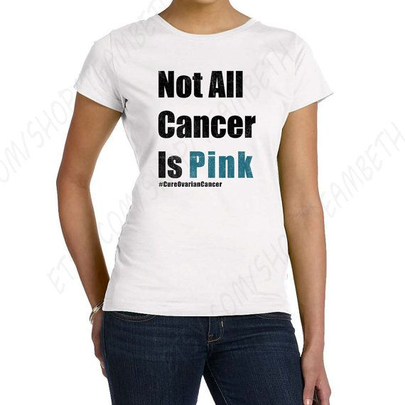 214 best images about cancer on pinterest fighting for Ovarian cancer awareness t shirts