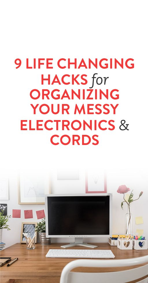 9 Life Changing Hacks for Organizing Your Messy Electronics and Cords