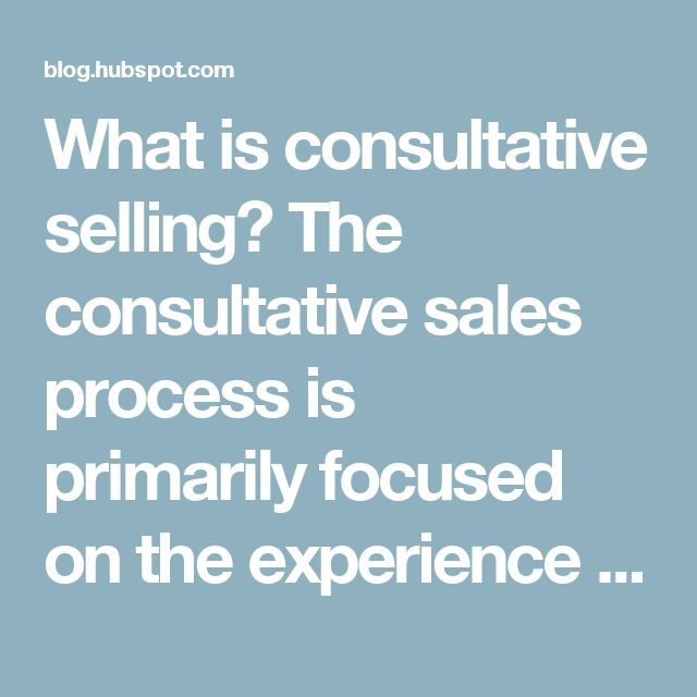 What is consultative selling?  The consultative sales process is primarilyfocused on the experience that the potential customer (the lead) feels and sees during their interactions with you. It's about the how you find ways to provide your leads with value and make it all about them. Not your product, your business, your numbers. The consultative sales process is most especially not about you.  Click here to get HubSpot's free CRM software for the tools you need to be a better salesperson…