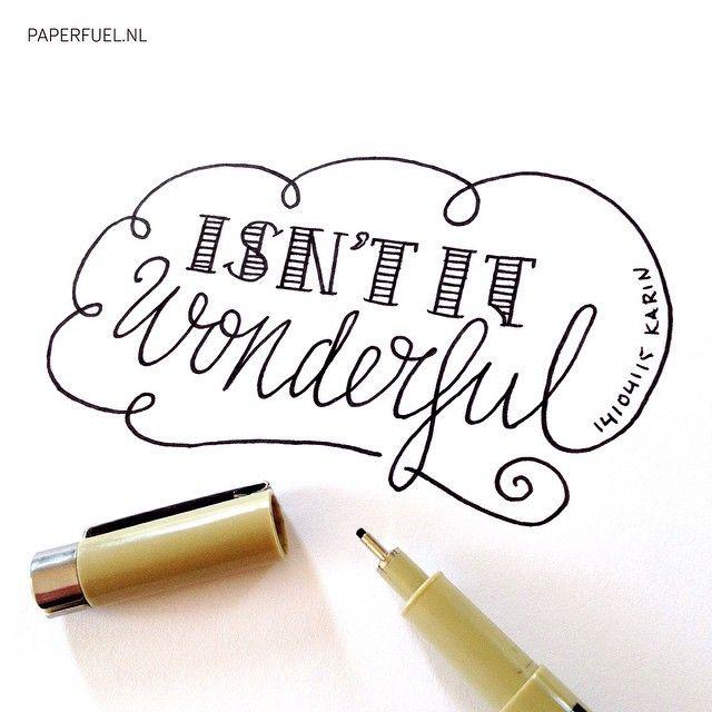 Isn't it wonderful #lettering #typography #paperfuel