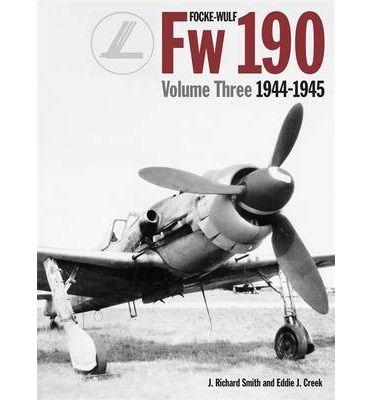 Focke Wulf FW190 1944-45: Vol 3