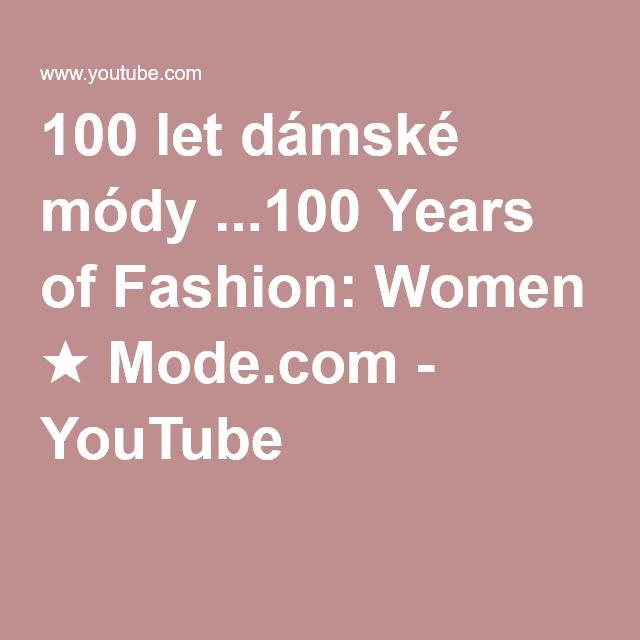 100 let dámské módy ...100 Years of Fashion: Women ★ Mode.com - YouTube