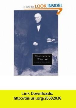 Wordsworth Writing (Cambridge Studies in Romanticism) (9780521181419) Andrew Bennett , ISBN-10: 0521181410  , ISBN-13: 978-0521181419 ,  , tutorials , pdf , ebook , torrent , downloads , rapidshare , filesonic , hotfile , megaupload , fileserve