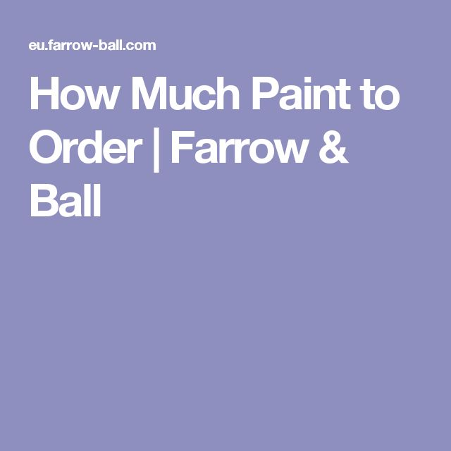 How Much Paint to Order  | Farrow & Ball