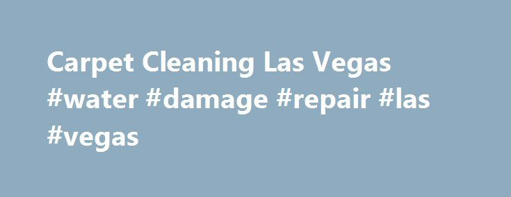 Carpet Cleaning Las Vegas #water #damage #repair #las #vegas http://india.nef2.com/carpet-cleaning-las-vegas-water-damage-repair-las-vegas/  # Looking for carpet cleaning Las Vegas that you can trust? With multiple professional companies to choose from, it's difficult to know who will deliver the best results. For more than 41 years, COIT has been keeping customers satisfied around the world. There aren't many Las Vegas carpet cleaning companies that have been around that long, and not many…