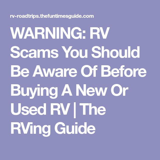 WARNING: RV Scams You Should Be Aware Of Before Buying A New Or Used RV | The RVing Guide