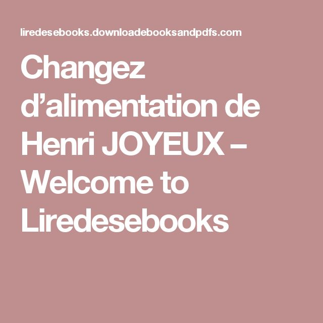 Changez d'alimentation de Henri JOYEUX – Welcome to Liredesebooks