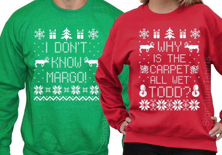 Matching Christmas Shirts - I Don't Know Margo - Why is the Carpet All Wet Todd - Unisex Sweatshirts - SET OF 2 - Christmas Sweater S- 3xl by signaturetshirts on Etsy https://www.etsy.com/listing/258339588/matching-christmas-shirts-i-dont-know