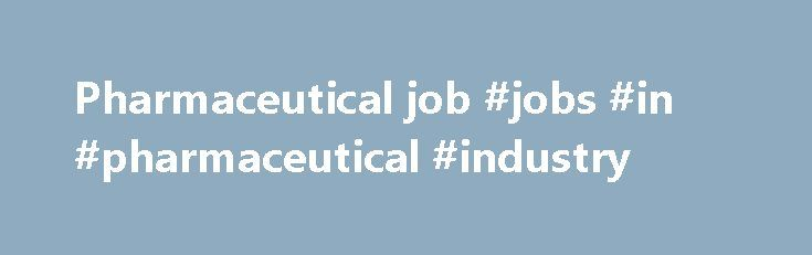 Pharmaceutical job #jobs #in #pharmaceutical #industry http://pharmacy.remmont.com/pharmaceutical-job-jobs-in-pharmaceutical-industry/  #pharmaceutical job # 278BioTech / Pharmaceuticalindustry jobs West Login to view salary Responsibilities: Provide support for finance activities: closing, balance sheet. Responsible to maintain and reconcile general ledger. Review and perform monthly amortization of prepayment on monthly basis prior to month-end close. Assist in preparation of statutory and…